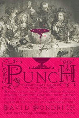 Free download easy phone book Punch: The Delights (And Dangers) of the Flowing Bowl (English literature) 9780399536168 ePub PDF MOBI by David Wondrich