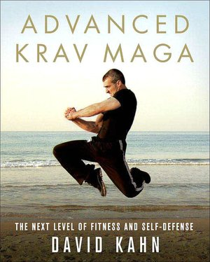 Download full google book Advanced Krav Maga: The Next Level of Fitness and Self-Defense 9780312361648 (English literature)