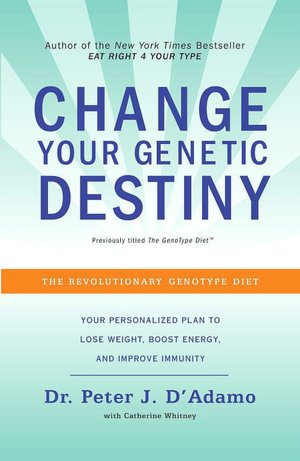 Free web services books download Change Your Genetic Destiny DJVU PDF by Peter J. D'Adamo, Catherine Whitney 9780767925259 (English literature)