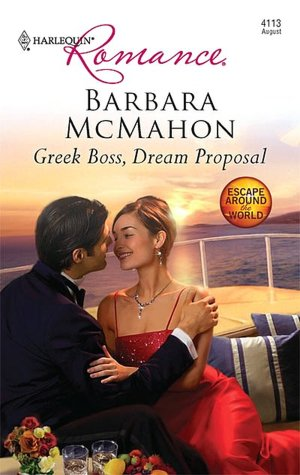 Greek Boss, Dream Proposal (Harlequin Romance #4113)