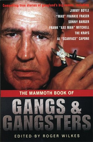 The Mammoth Book of Gangs and Gangsters