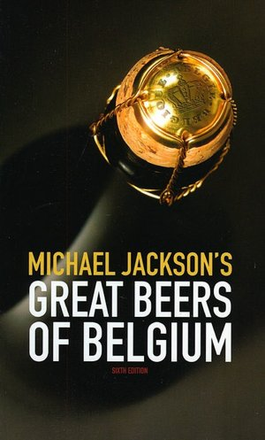 Michael Jackson's Great Beers of Belgium, 6th Edition