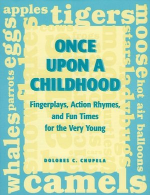 Once upon a Childhood Fingerplays Action Rhymes and Fun Times for the Very Young cover