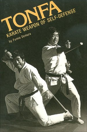 Tonfa: Karate Weapon of Self Defense