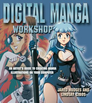 Ipad books free download Digital Manga Workshop: An Artist's Guide to Creating Manga Illustrations on Your Computer 9780060751609 by Jared Hodges, Lindsay Cibos RTF CHM English version