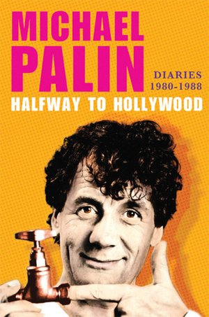 Halfway to Hollywood: Diaries 1980-1988
