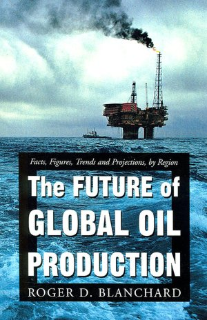 Future of Global Oil Production Facts Figures Trends and Projections by Region cover