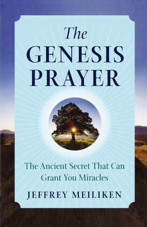 The Genesis Prayer: The Ancient Secret That Can Grant You Miracles