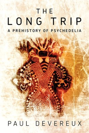 Free online book to download The Long Trip: A Prehistory of Psychedelia  by Paul Devereux 9780975720059 (English literature)