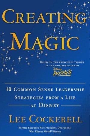 Google book downloader free online Creating Magic: 10 Common Sense Leadership Strategies from a Life at Disney PDB FB2