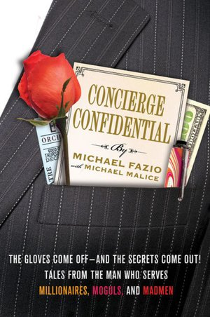 Concierge Confidential: The Gloves Come Off---and the Secrets Come Out! Tales from the Man Who Serves
