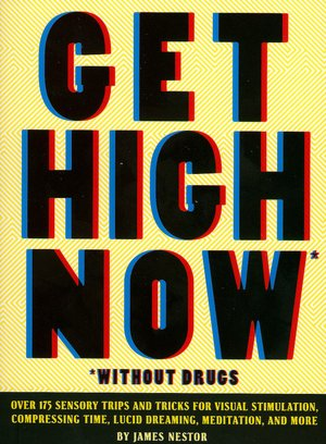 Get High Now: Without Drugs