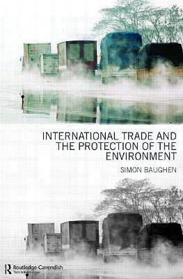 International Trade and the Protection of the Environment cover