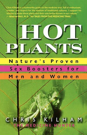 Download google books free pdf Hot Plants: Nature's Proven Sex Boosters for Men and Women (English Edition)  9780312315399 by Chris Kilham