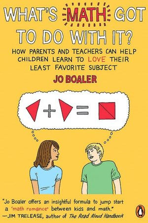 Ebooks to download free pdf What's Math Got to Do with It?: How Parents and Teachers Can Help Children Learn to Love Their Least Favorite Subject by Jo Boaler