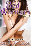 Bed Warmers Vol 2 ( Erotica Erotic Short Stories / Hot Sex Scenes / threesomes / bisexual / menage / slut) by Laura Cooper: NOOK Book Cover