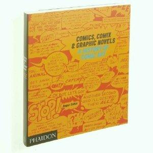 Comics, Comix & Graphic Novels: A History Of Comic Art