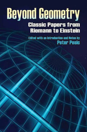Beyond Geometry: Classic Papers from Riemann to Einstein