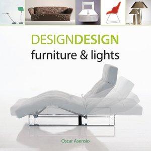 Design Design: Furniture & Lights