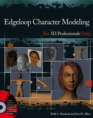 Downloading free books to kindle Edgeloop Character Modeling For 3D Professionals Only (English literature) 9780470036297 by Eric Allen, Kelly L. Murdock