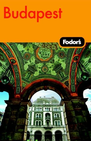 Fodor's Budapest With Highlights of Hungary