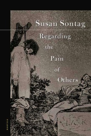Full books download pdf Regarding the Pain of Others by Susan Sontag 9780312422196 CHM MOBI