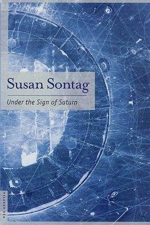 Ebook kostenlos downloaden Under the Sign of Saturn: Essays in English  by Susan Sontag 9780312420086