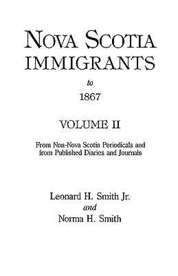 Nova Scotia Immigrants To 1867 Volume Ii cover