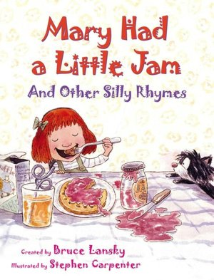 Mary Had a Little Jam, and Other Silly Rhymes