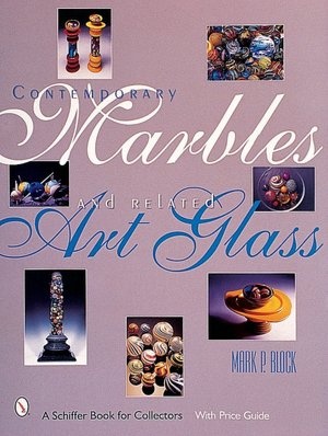 Contemporary Marbles and Related Art Glass