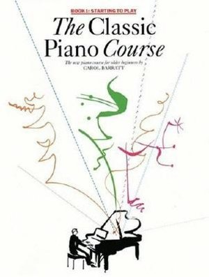 The Classic Piano Course Book 1: Starting to Play: The New Piano Course for Older Beginners