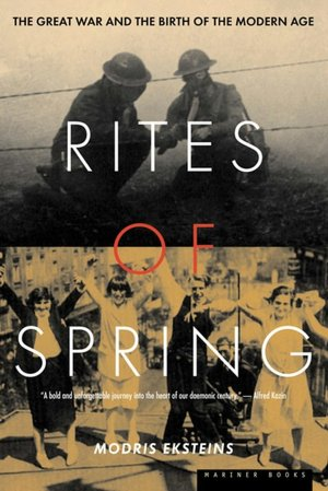 Textbook downloads free pdf Rites of Spring: The Great War and the Birth of the Modern Age 9780395937587 (English Edition)  by Modris Eksteins