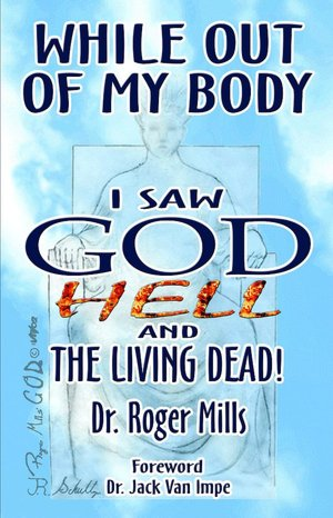 While out of My Body I Saw God, Hell and the Living Dead