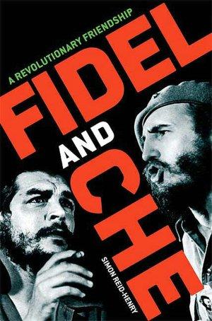 Download ebooks for free pdf Fidel and Che: A Revolutionary Friendship English version
