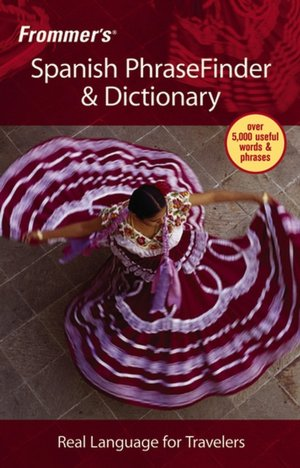 Frommer's Spanish PhraseFinder & Dictionary