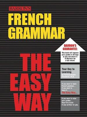 Free downloads of books online French Grammar the Easy Way 9780764124358 (English literature) by Fabienne-Sophie Chauderlot