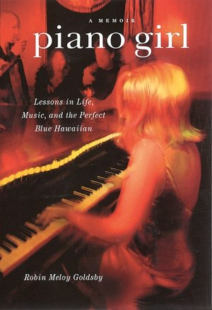 Piano Girl: Lessons in Life, Music, and the Perfect Blue Hawaiian