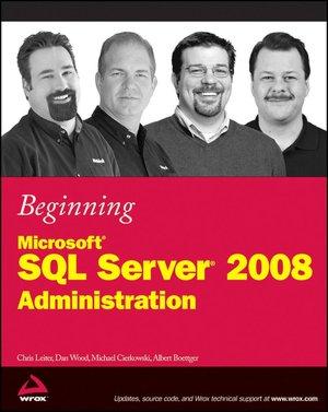 Beginning Microsoft SQL Server 2008 Administration