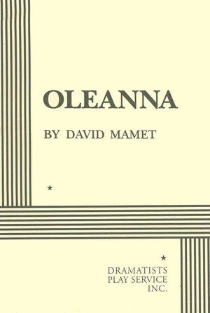 an analysis of the story oleanna by david mamets Mamet's place in the theater history books is just as assured, though the addendum he's writing is a doozy one can't fault him for his energy or rate of production he's more prolific at 65 than most playwrights are at 30 no, his problem dates back more than two decades to oleanna, the play in which he.