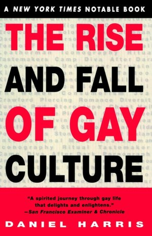The Rise and Fall of Gay Culture. Close
