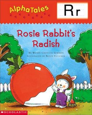 Rosey Rabbit's Radish: Letter R