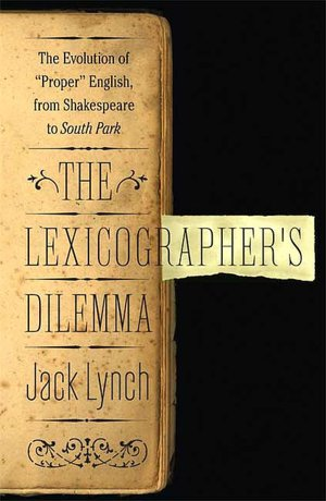 Ipad ebook download The Lexicographer's Dilemma: The Evolution of 'Proper' English, from Shakespeare to South Park