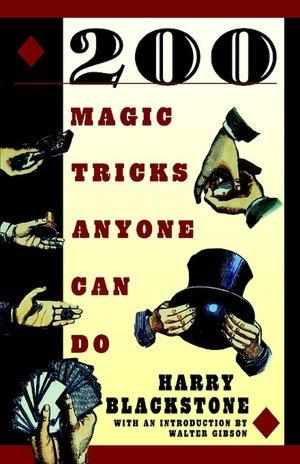 200 Magic Tricks Anyone Can Do