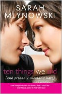 Ten Things We Did (and Probably Shouldn't Have) by Sarah Mlynowski: Book Cover