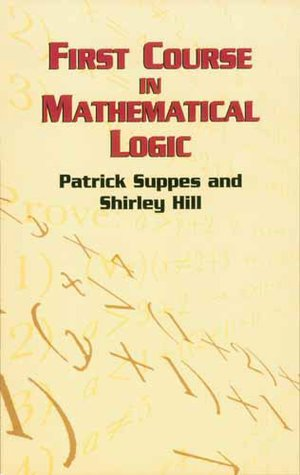 First Course in Mathematical Logic