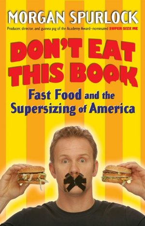 Free downloadable books for ipad Don't Eat This Book: Fast Food and the Supersizing of America CHM DJVU (English literature) 9780425210239