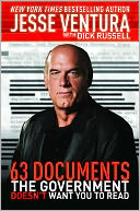 63 Documents the Government Doesn't Want You to Read by Jesse Ventura: NOOK Book Cover