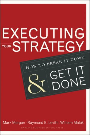 Executing Your Strategy: How to Break It Down and Get It Done