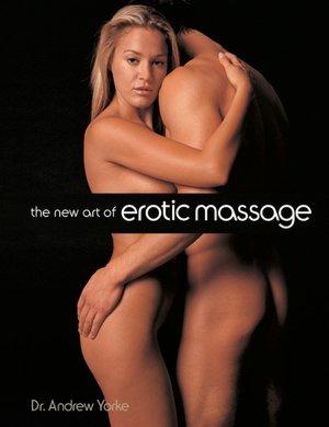 The New Art of Erotic MassageAndrew Yorke