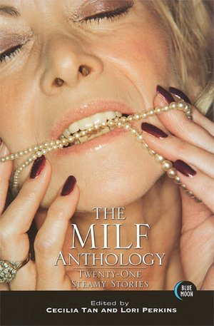 The MILF Anthology: Twenty-One Steamy Stories